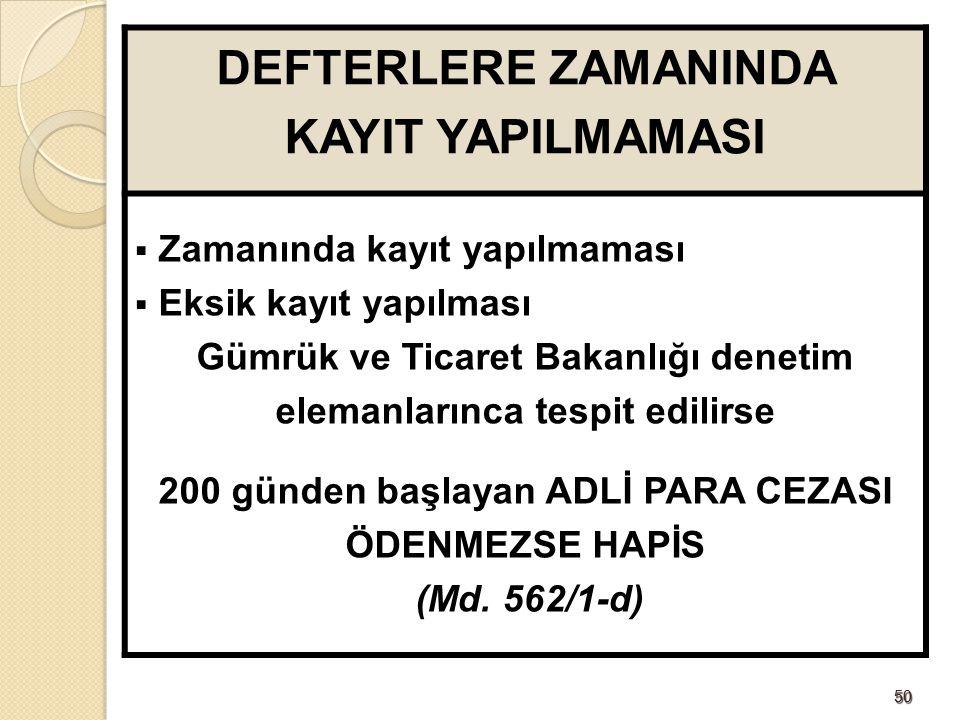 DEFTERLERE ZAMANINDA KAYIT YAPILMAMASI