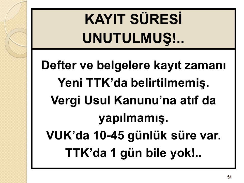 KAYIT SÜRESİ UNUTULMUŞ!..