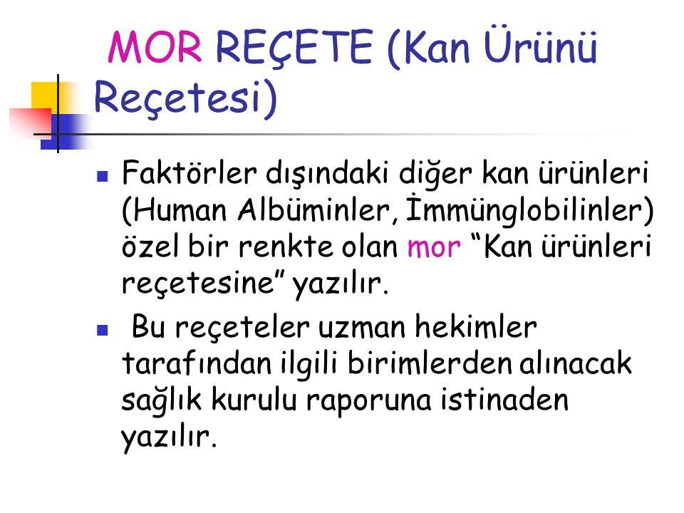 MOR REÇETE (Kan Ürünü Reçetesi)