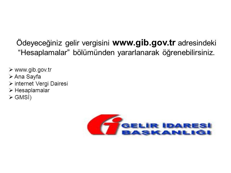 Ödeyeceğiniz gelir vergisini www.gib.gov.tr adresindeki
