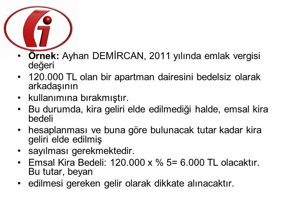 Örnek: Ayhan DEMİRCAN, 2011 yılında emlak vergisi değeri