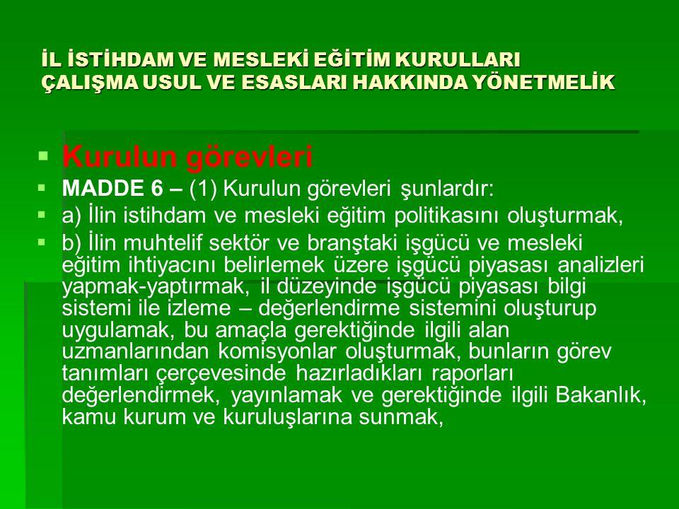 Kurulun görevleri MADDE 6 – (1) Kurulun görevleri şunlardır: