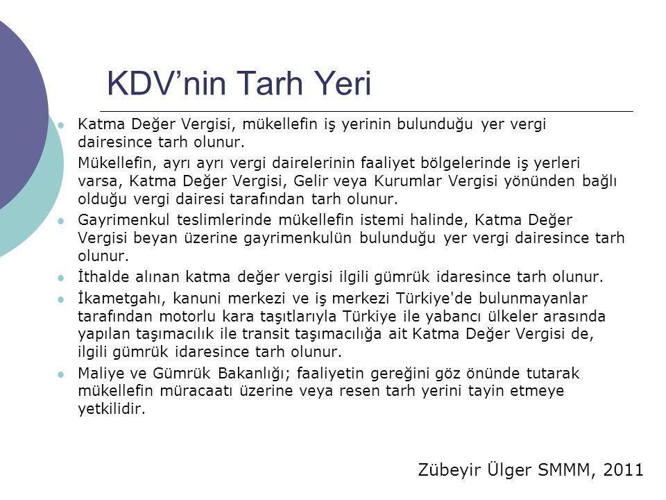 KDV'nin Tarh Yeri Katma Değer Vergisi, mükellefin iş yerinin bulunduğu yer vergi dairesince tarh olunur.