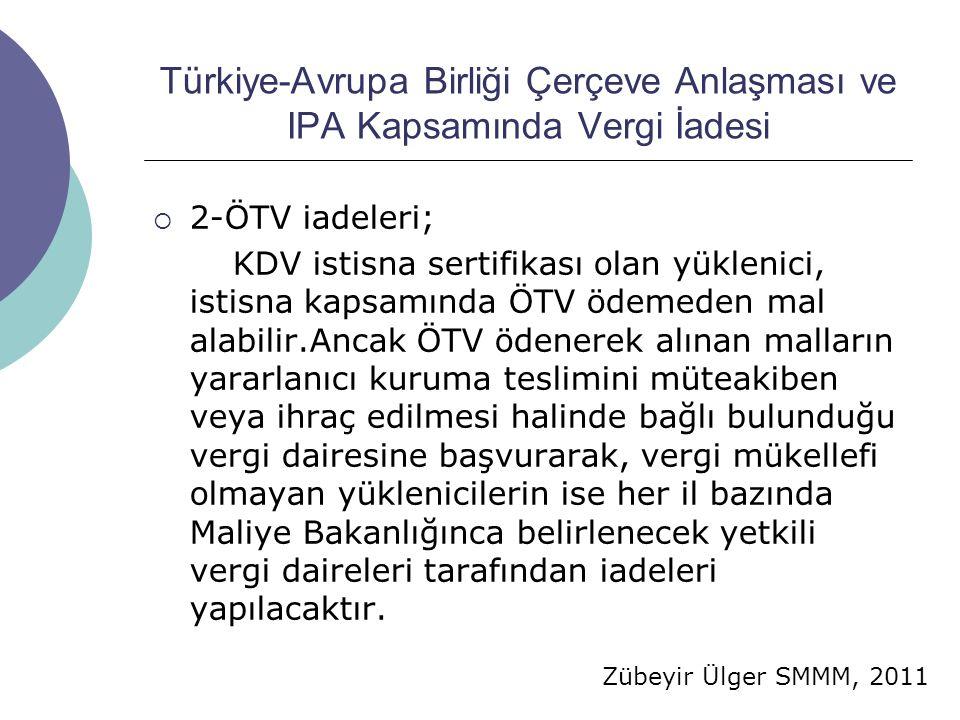 Türkiye-Avrupa Birliği Çerçeve Anlaşması ve IPA Kapsamında Vergi İadesi