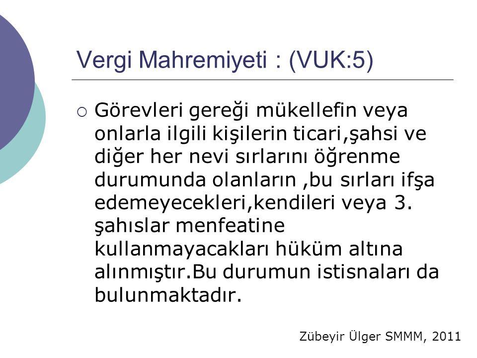 Vergi Mahremiyeti : (VUK:5)