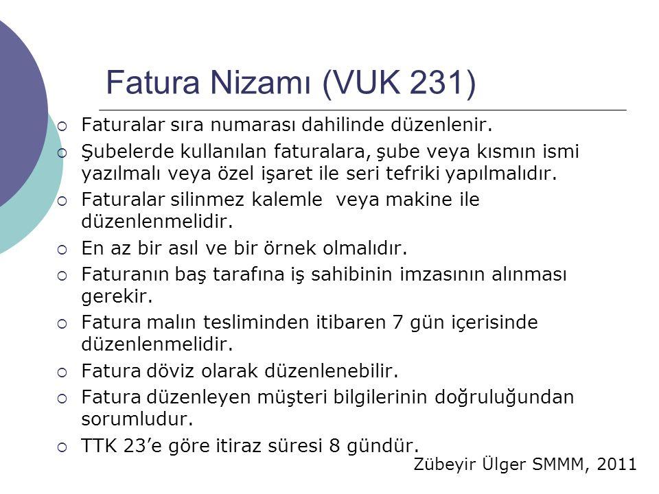 Fatura Nizamı (VUK 231) Faturalar sıra numarası dahilinde düzenlenir.