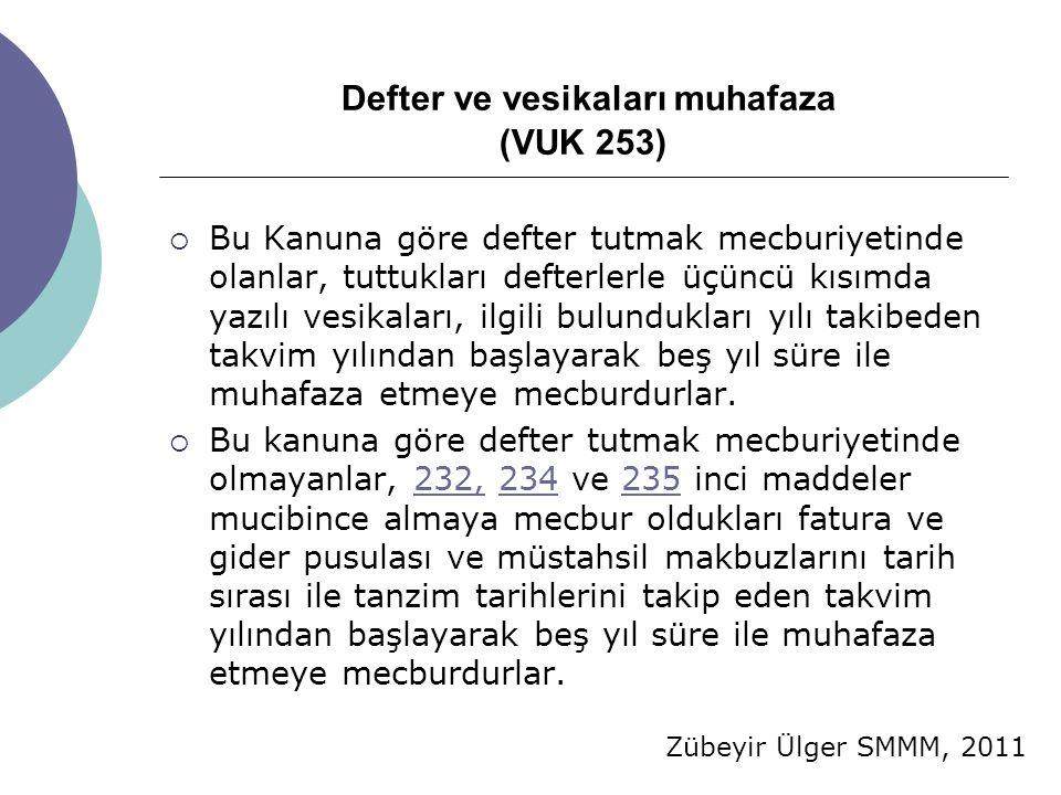 Defter ve vesikaları muhafaza (VUK 253)