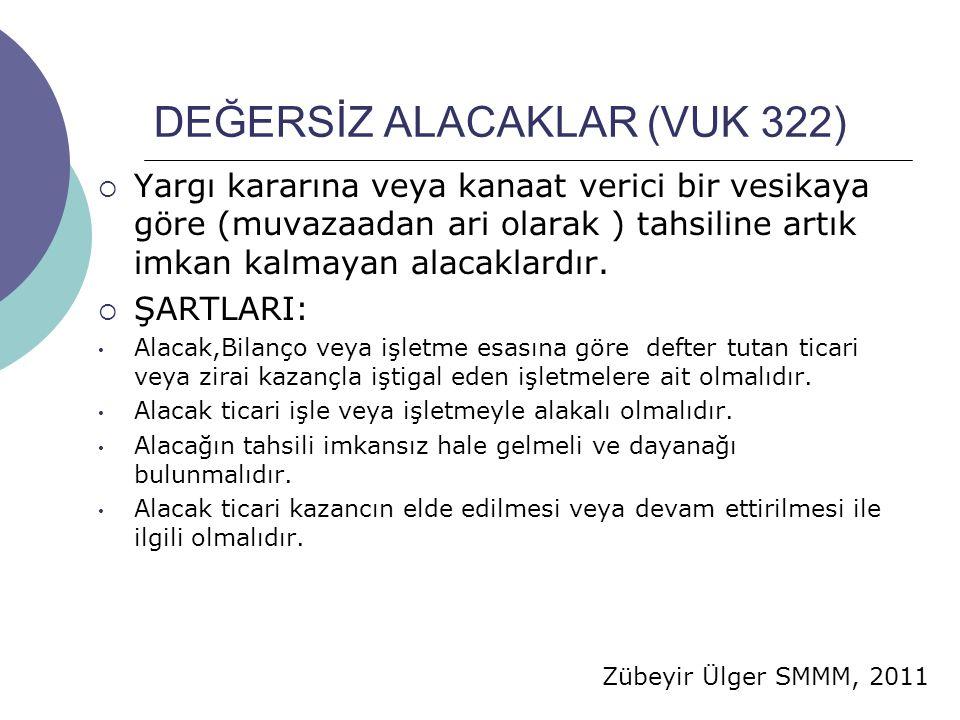 DEĞERSİZ ALACAKLAR (VUK 322)
