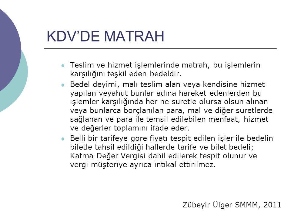 KDV'DE MATRAH Teslim ve hizmet işlemlerinde matrah, bu işlemlerin karşılığını teşkil eden bedeldir.