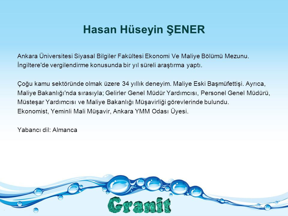 Hasan Hüseyin ŞENER Ankara Üniversitesi Siyasal Bilgiler Fakültesi Ekonomi Ve Maliye Bölümü Mezunu.