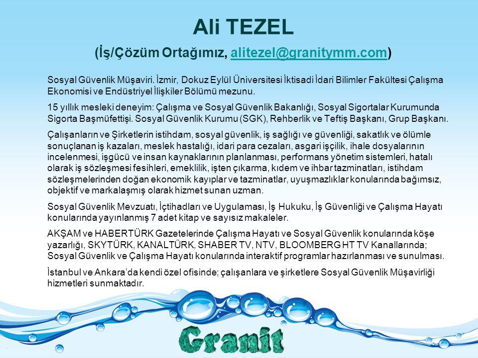 Ali TEZEL (İş/Çözüm Ortağımız, alitezel@granitymm.com)