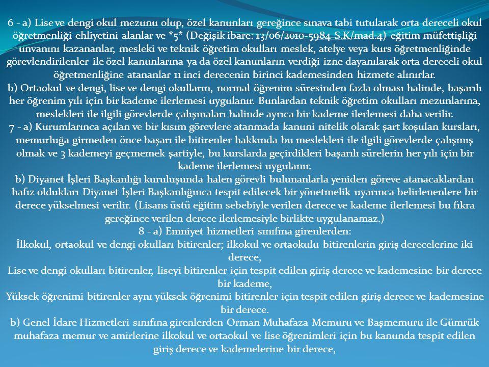 8 - a) Emniyet hizmetleri sınıfına girenlerden: