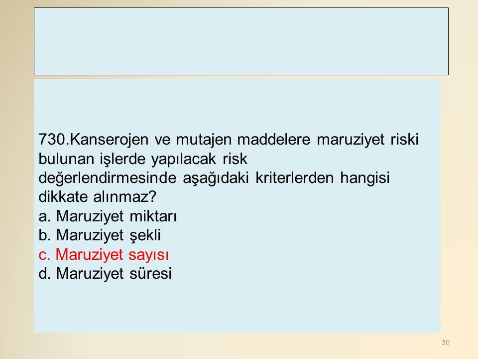 730.Kanserojen ve mutajen maddelere maruziyet riski bulunan işlerde yapılacak risk