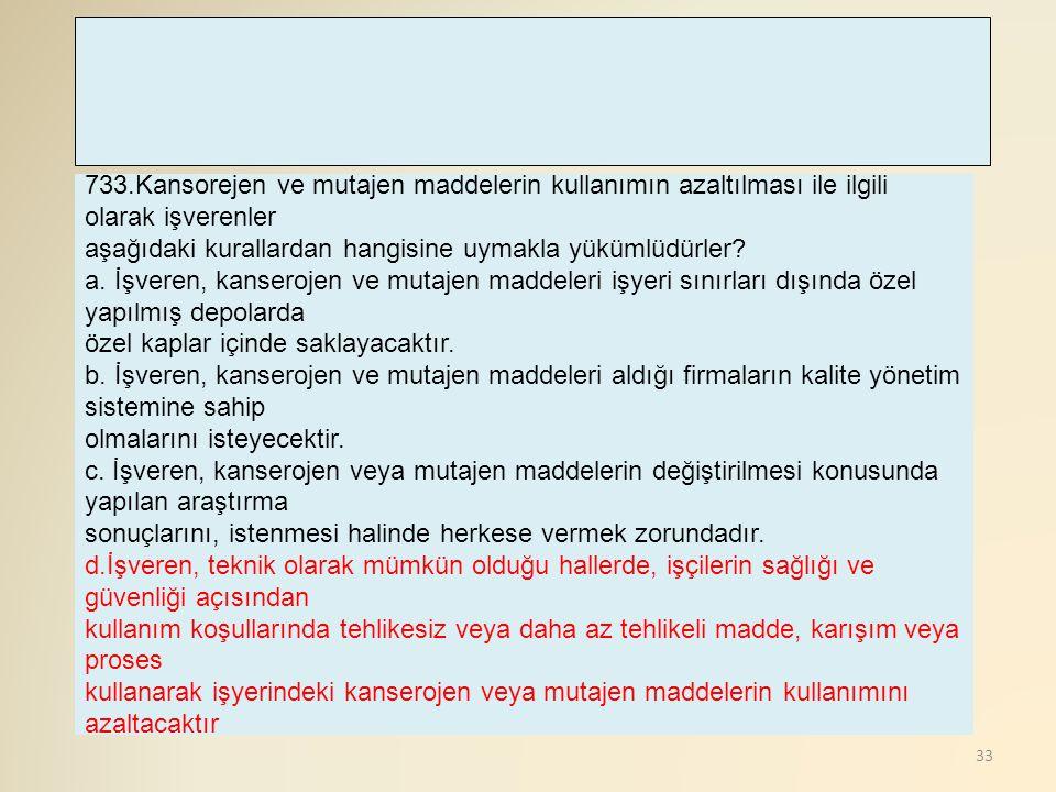 733.Kansorejen ve mutajen maddelerin kullanımın azaltılması ile ilgili olarak işverenler
