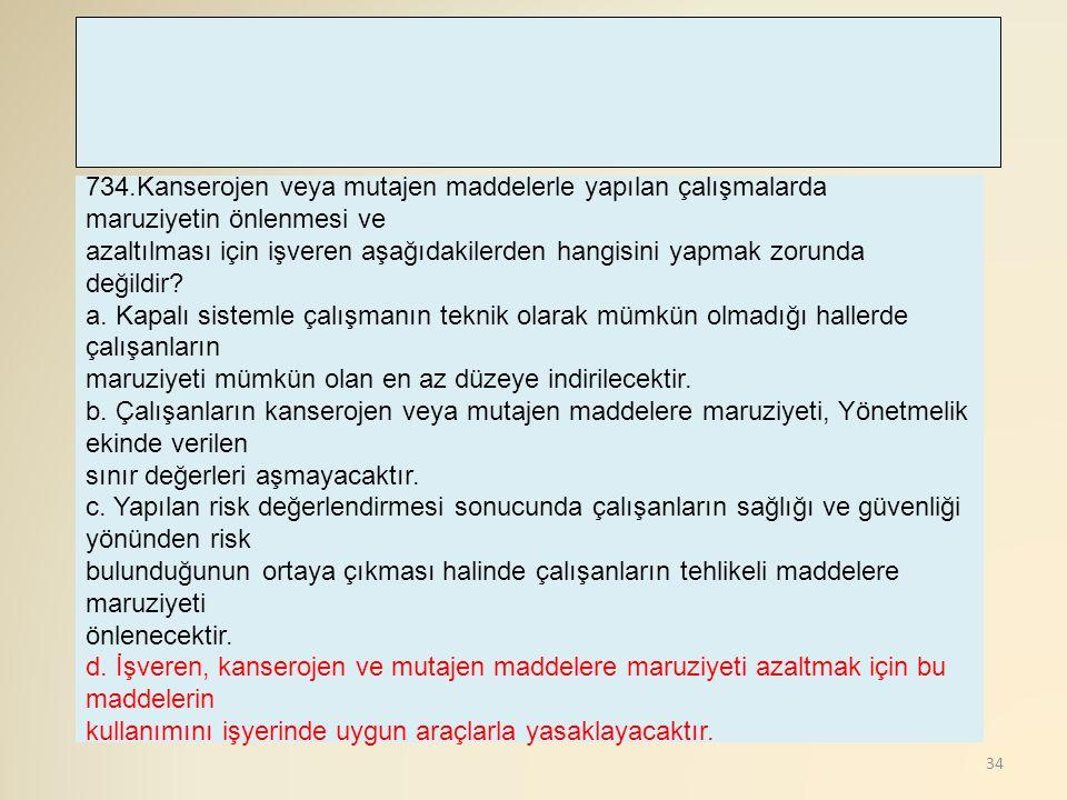 734.Kanserojen veya mutajen maddelerle yapılan çalışmalarda maruziyetin önlenmesi ve