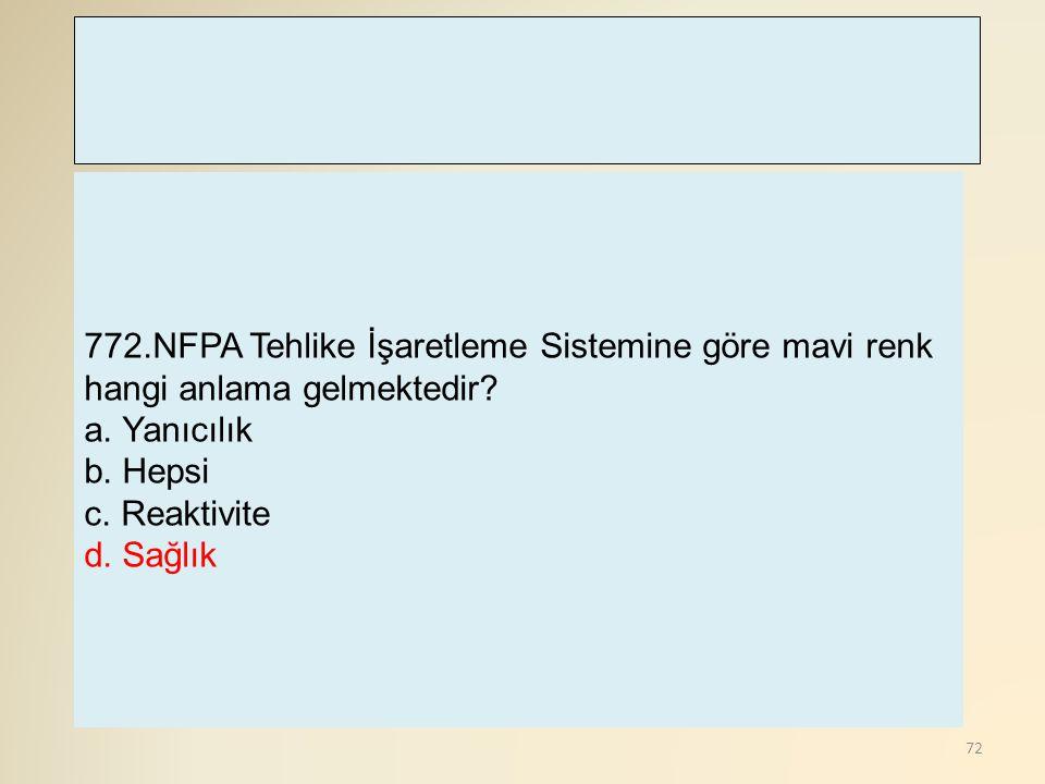 772.NFPA Tehlike İşaretleme Sistemine göre mavi renk hangi anlama gelmektedir