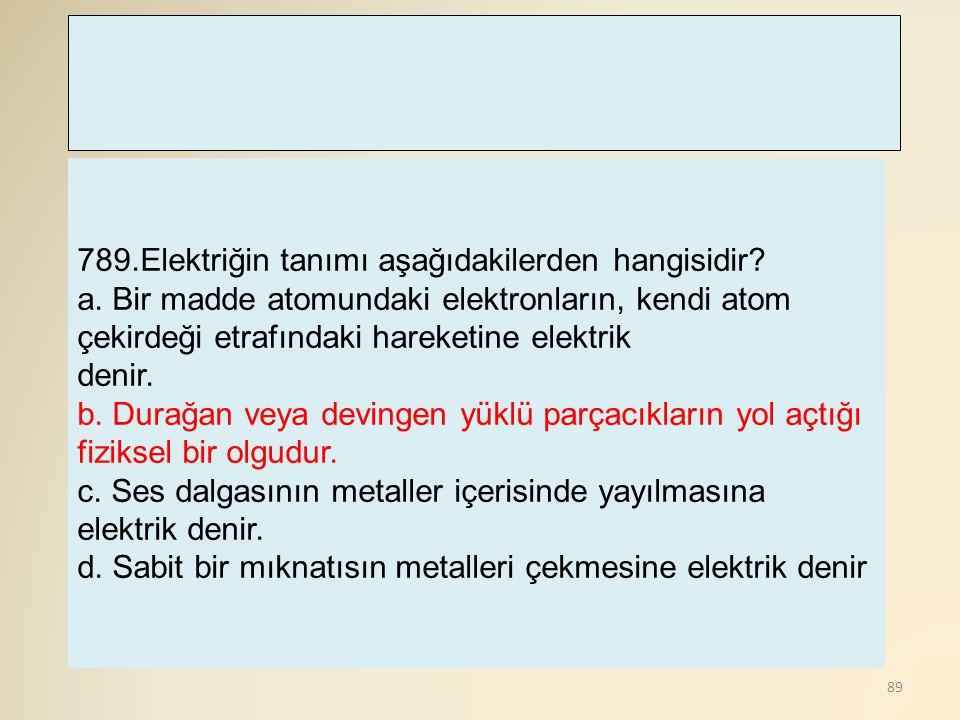 789.Elektriğin tanımı aşağıdakilerden hangisidir