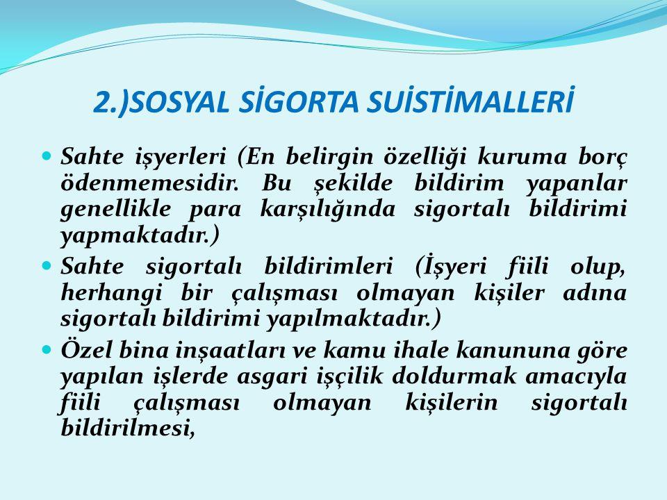 2.)SOSYAL SİGORTA SUİSTİMALLERİ