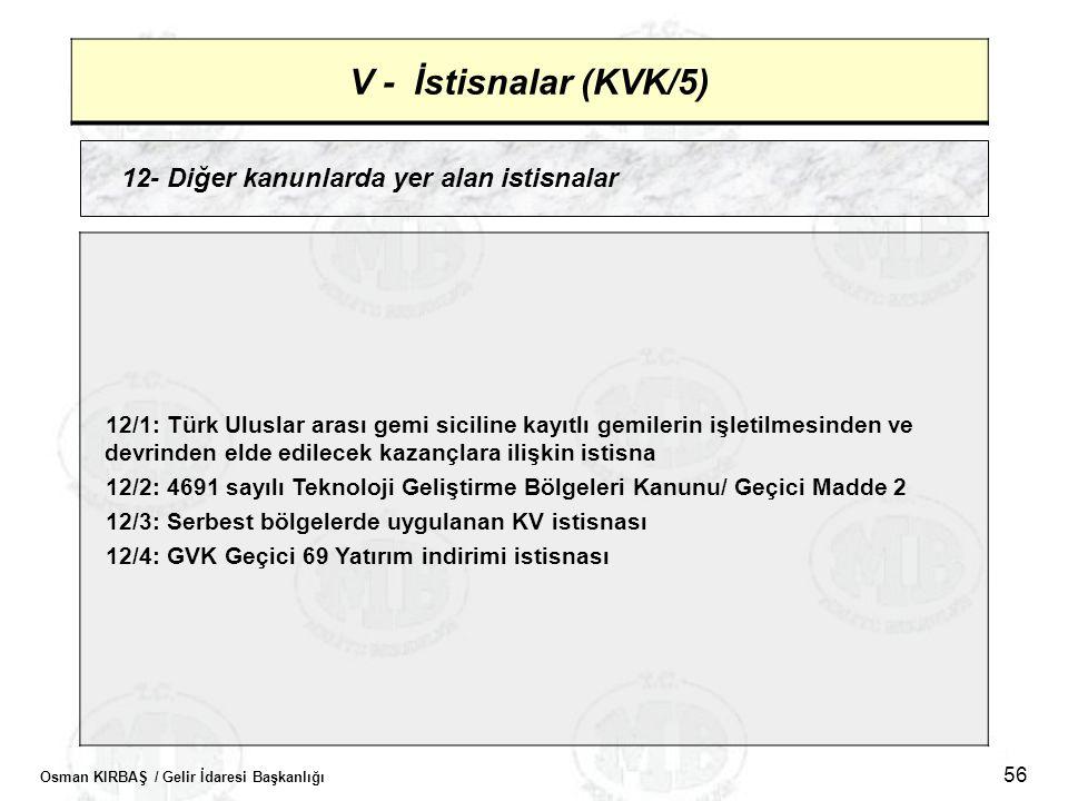 V - İstisnalar (KVK/5) 12- Diğer kanunlarda yer alan istisnalar