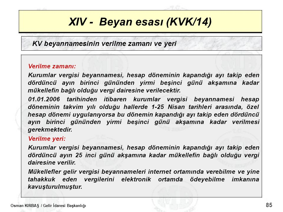 XIV - Beyan esası (KVK/14)