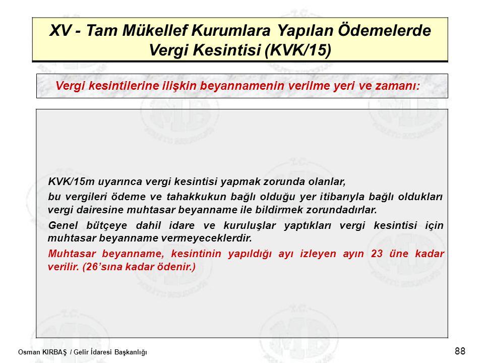 XV - Tam Mükellef Kurumlara Yapılan Ödemelerde Vergi Kesintisi (KVK/15)
