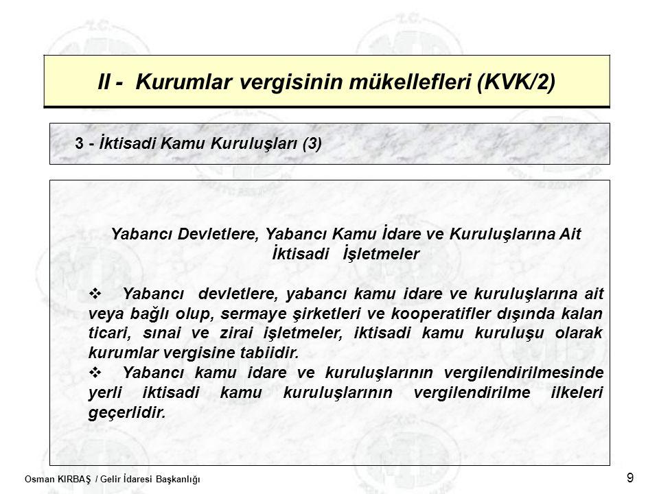 II - Kurumlar vergisinin mükellefleri (KVK/2)