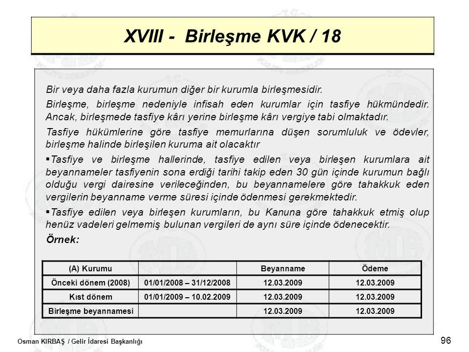 XVIII - Birleşme KVK / 18 Bir veya daha fazla kurumun diğer bir kurumla birleşmesidir.
