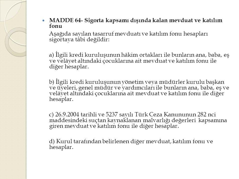 MADDE 64- Sigorta kapsamı dışında kalan mevduat ve katılım fonu