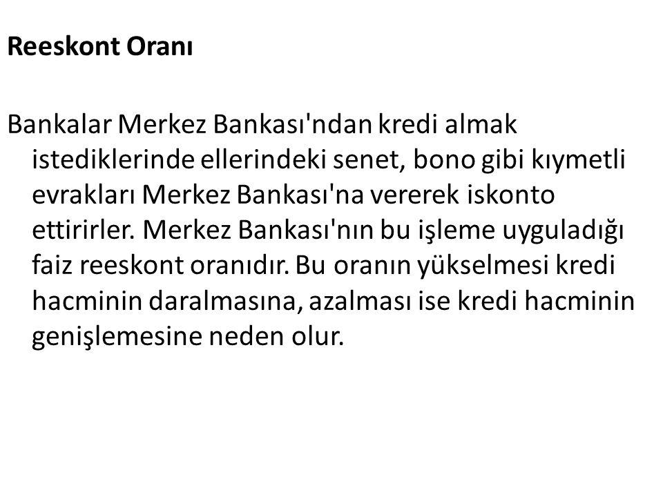 Reeskont Oranı Bankalar Merkez Bankası ndan kredi almak istediklerinde ellerindeki senet, bono gibi kıymetli evrakları Merkez Bankası na vererek iskonto ettirirler.