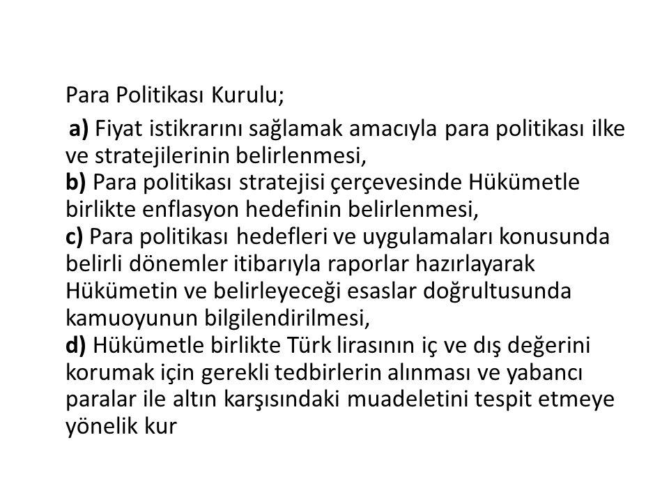 Para Politikası Kurulu;