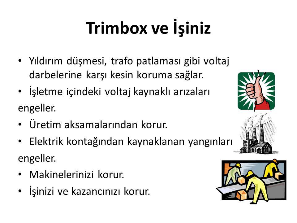 Trimbox ve İşiniz Yıldırım düşmesi, trafo patlaması gibi voltaj darbelerine karşı kesin koruma sağlar.
