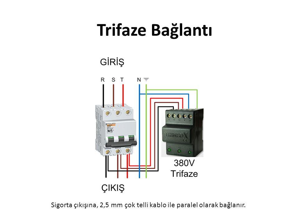 Sigorta çıkışına, 2,5 mm çok telli kablo ile paralel olarak bağlanır.