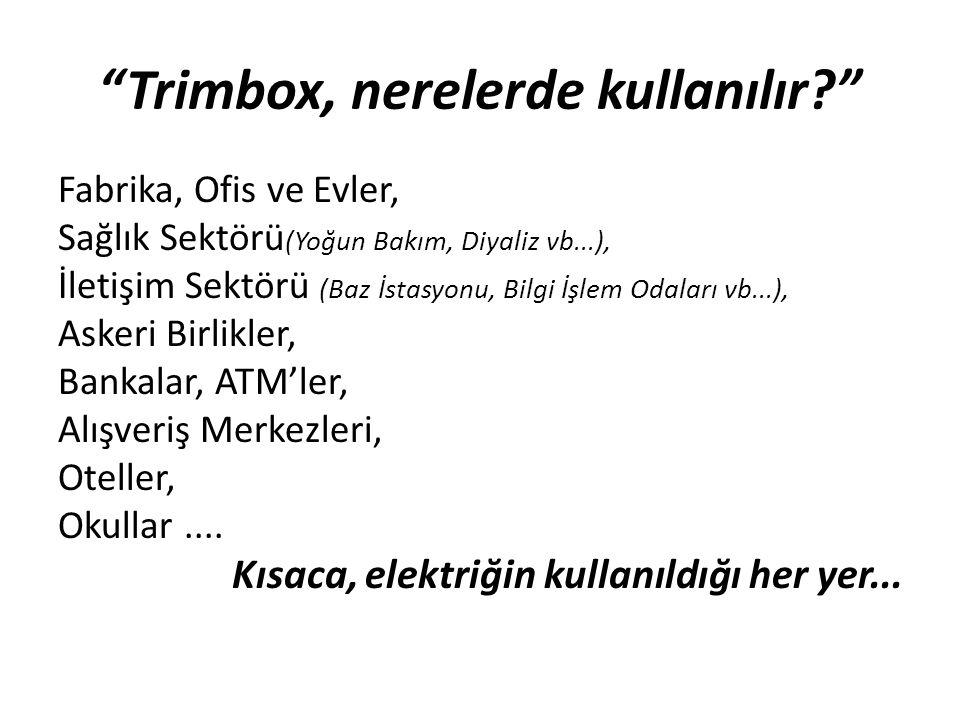 Trimbox, nerelerde kullanılır