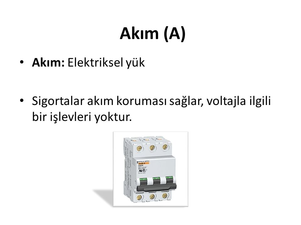 Akım (A) Akım: Elektriksel yük