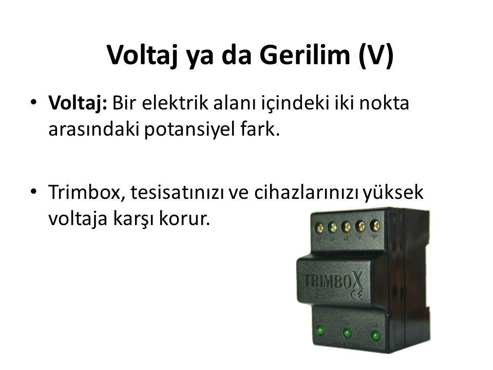 Voltaj ya da Gerilim (V)