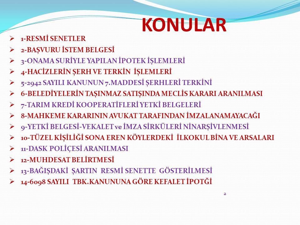 KONULAR 1-RESMİ SENETLER 2-BAŞVURU İSTEM BELGESİ