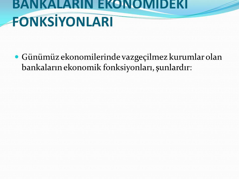 BANKALARIN EKONOMİDEKİ FONKSİYONLARI