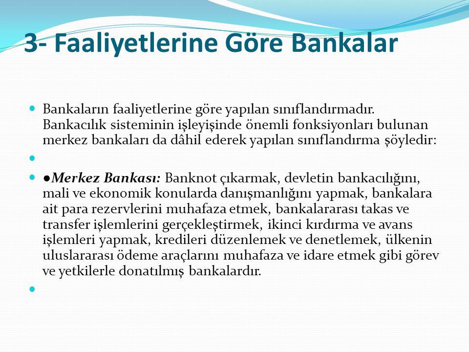 3- Faaliyetlerine Göre Bankalar