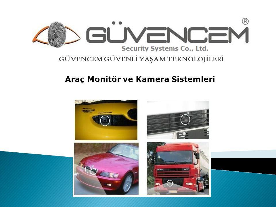 GÜVENCEM GÜVENLİ YAŞAM TEKNOLOJİLERİ Araç Monitör ve Kamera Sistemleri