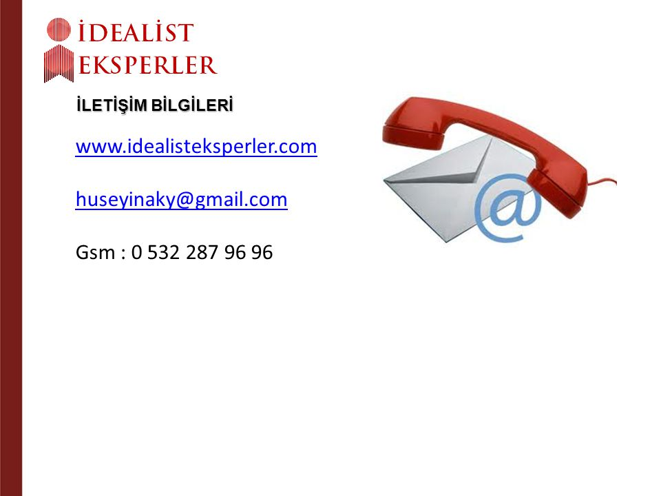 www.idealisteksperler.com huseyinaky@gmail.com Gsm : 0 532 287 96 96