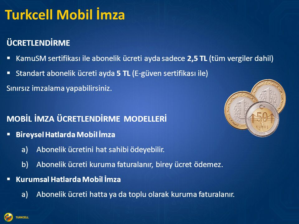 Turkcell Mobil İmza ÜCRETLENDİRME MOBİL İMZA ÜCRETLENDİRME MODELLERİ