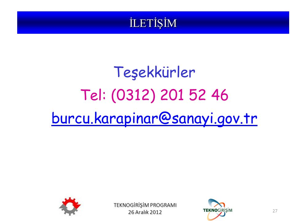 Teşekkürler Tel: (0312) 201 52 46 burcu.karapinar@sanayi.gov.tr