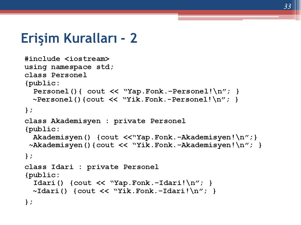 Erişim Kuralları - 2 #include <iostream> using namespace std;