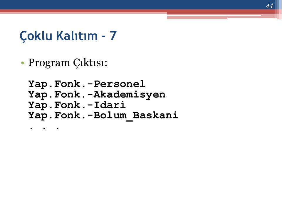 Çoklu Kalıtım - 7 Program Çıktısı: Yap.Fonk.-Personel