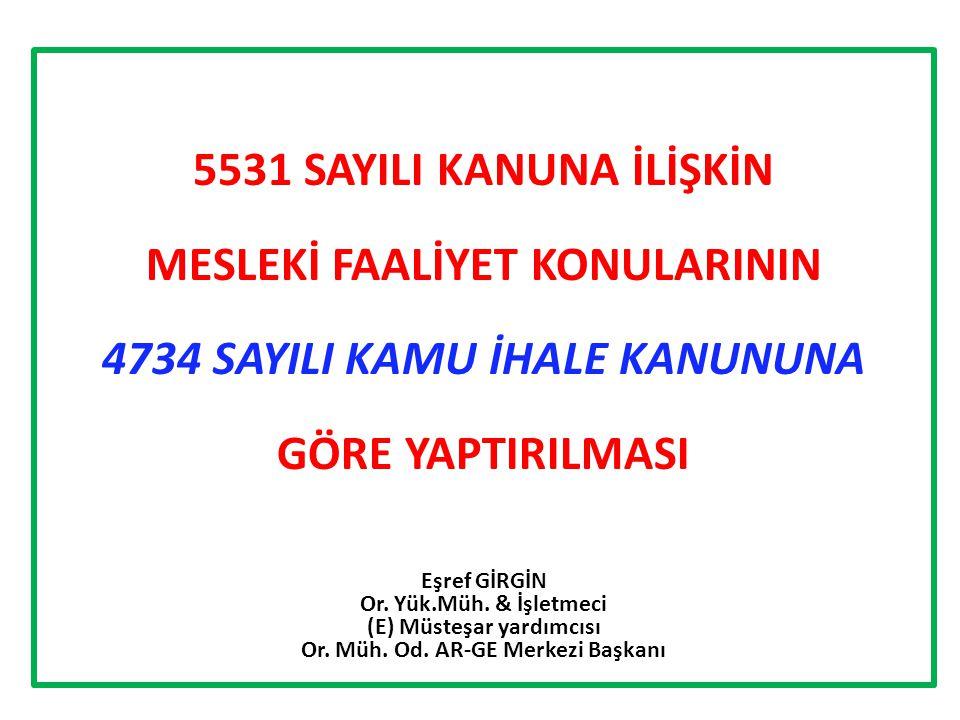MESLEKİ FAALİYET KONULARININ 4734 SAYILI KAMU İHALE KANUNUNA