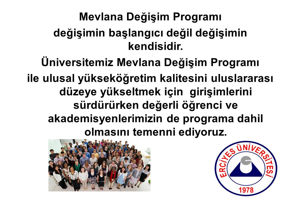 Mevlana Değişim Programı değişimin başlangıcı değil değişimin kendisidir.