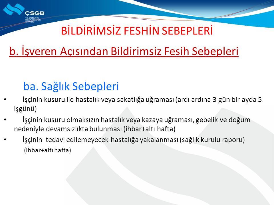 BİLDİRİMSİZ FESHİN SEBEPLERİ