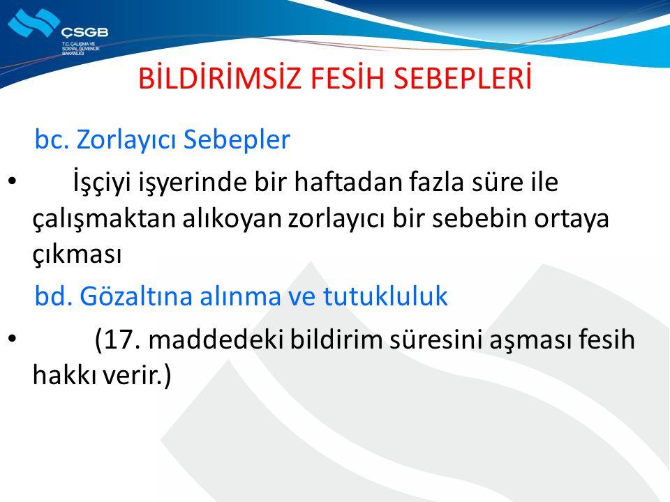 BİLDİRİMSİZ FESİH SEBEPLERİ