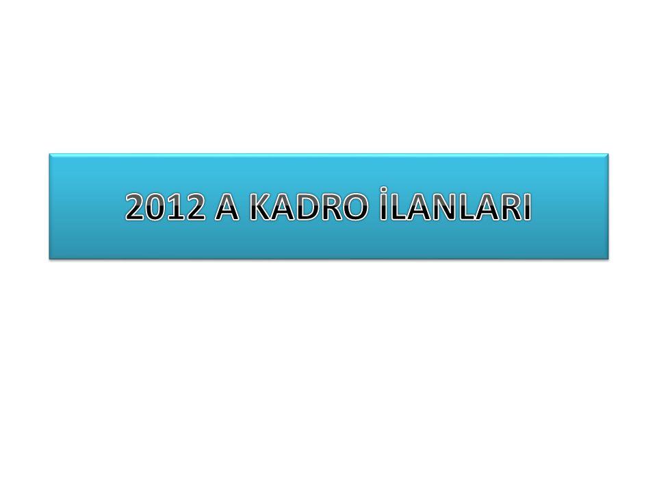 2012 A KADRO İLANLARI