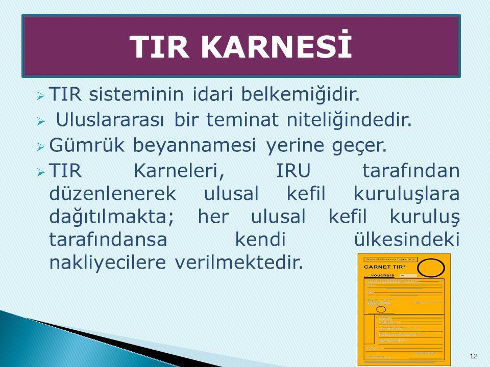 TIR KARNESİ TIR sisteminin idari belkemiğidir.